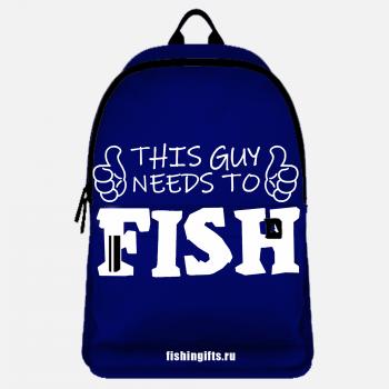 """Рюкзак рыбака """"Этому парню нужно порыбачить"""""""